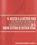 """Portada de la Publicación """"El Acceso a la Justicia para las Mujeres Víctimas de Violencias de Género en el Nuevo Sistema de Justicia Penal"""""""